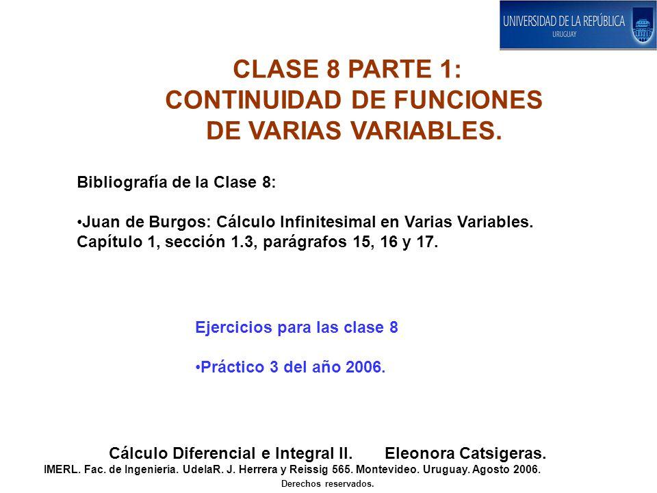 CLASE 8 PARTE 1: CONTINUIDAD DE FUNCIONES DE VARIAS VARIABLES.