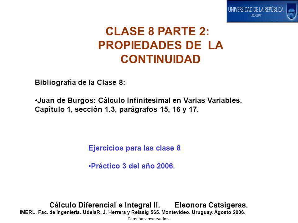 CLASE 8 PARTE 2: PROPIEDADES DE LA CONTINUIDAD Cálculo Diferencial e Integral II.