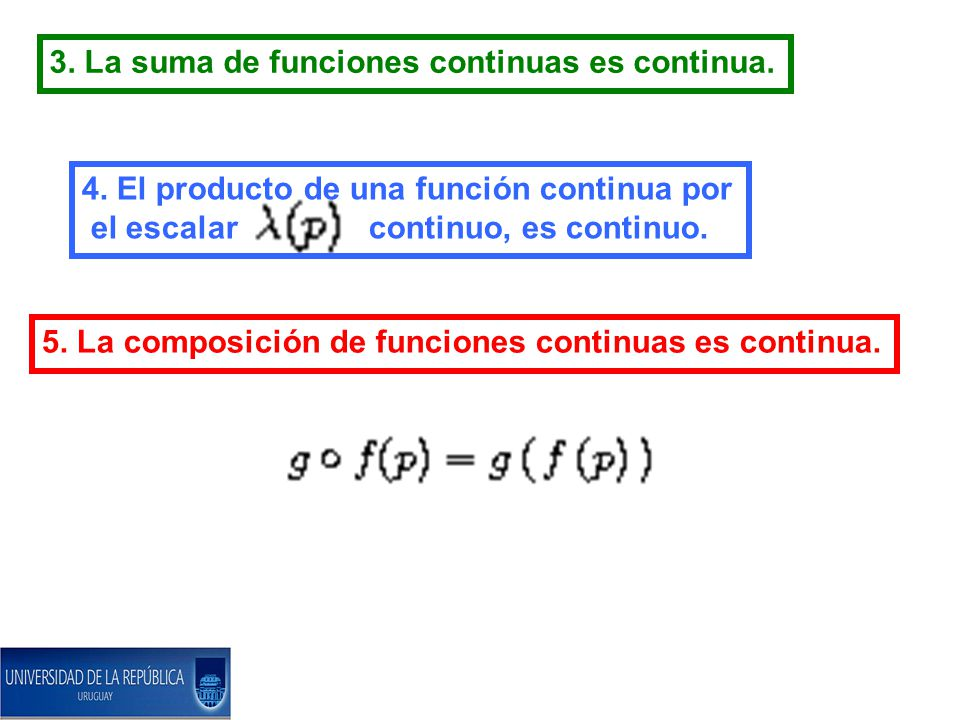 3.La suma de funciones continuas es continua. 4.