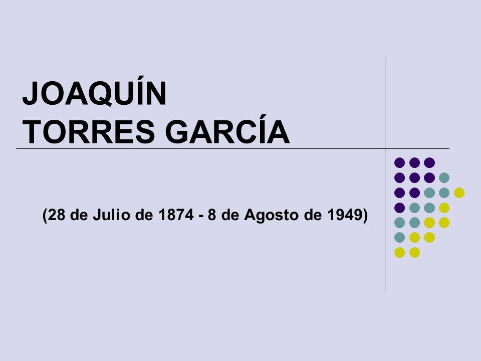 JOAQUÍN TORRES GARCÍA (28 de Julio de 1874 - 8 de Agosto de 1949)