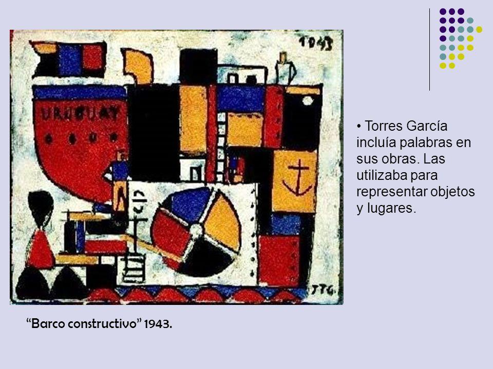 Barco constructivo 1943. Torres García incluía palabras en sus obras. Las utilizaba para representar objetos y lugares.