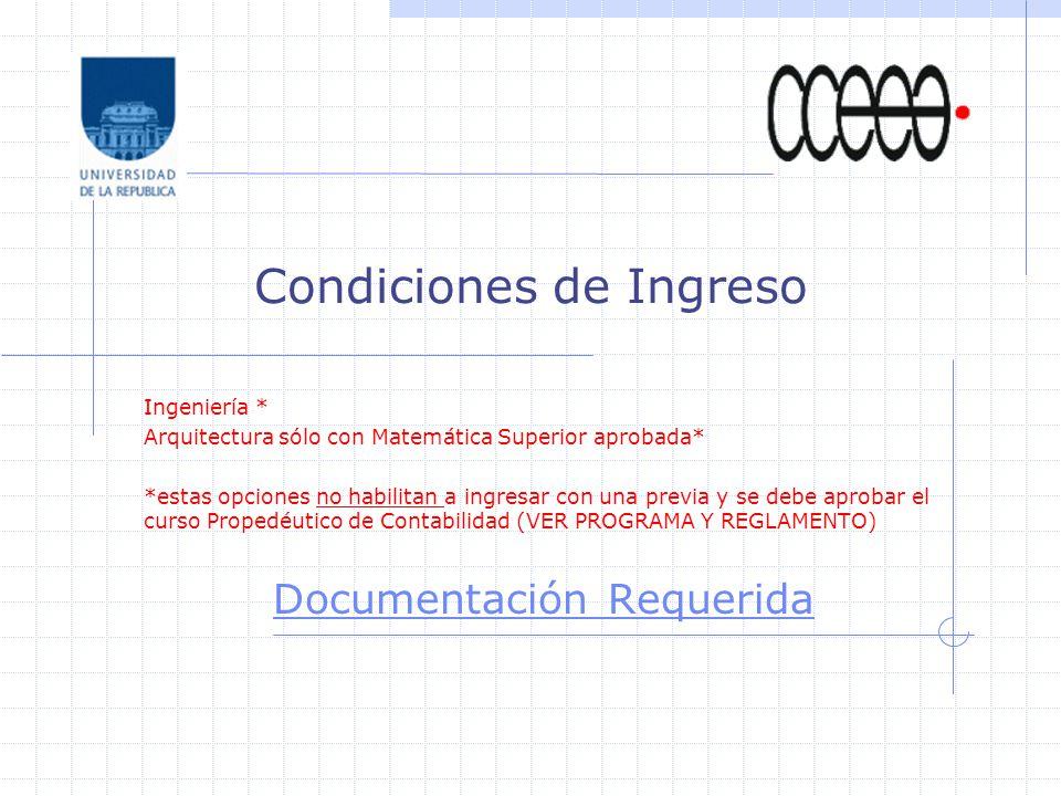 Condiciones de Ingreso Ingeniería * Arquitectura sólo con Matemática Superior aprobada* *estas opciones no habilitan a ingresar con una previa y se debe aprobar el curso Propedéutico de Contabilidad (VER PROGRAMA Y REGLAMENTO) Documentación Requerida