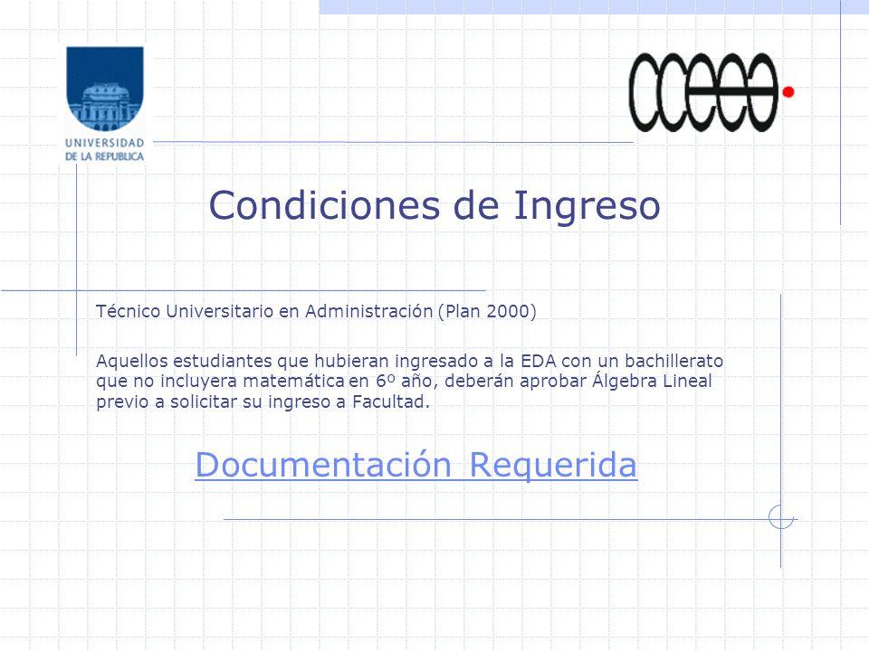 Condiciones de Ingreso Técnico Universitario en Administración (Plan 2000) Aquellos estudiantes que hubieran ingresado a la EDA con un bachillerato qu