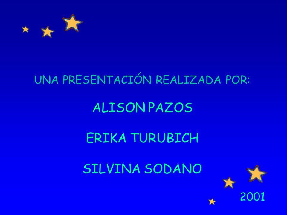 2001 UNA PRESENTACIÓN REALIZADA POR: ALISON PAZOS ERIKA TURUBICH SILVINA SODANO