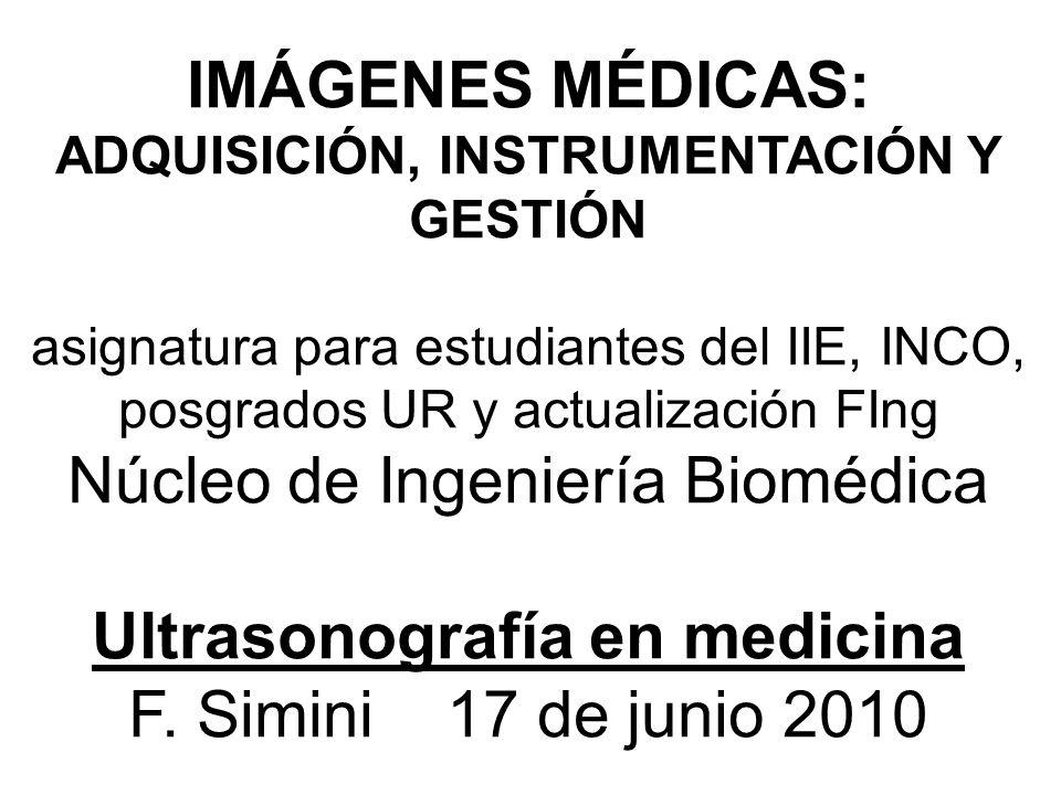 IMÁGENES MÉDICAS: ADQUISICIÓN, INSTRUMENTACIÓN Y GESTIÓN asignatura para estudiantes del IIE, INCO, posgrados UR y actualización FIng Núcleo de Ingeni