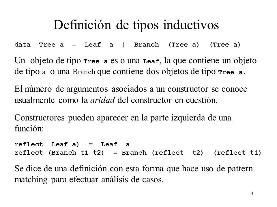 13 Ecuaciones múltiples y falla (2) El comportamiento de la función (infija) es descripto por las siguientes ecuaciones semánticas: a b = a si a y a FAIL FAIL b = b b Ejemplo reflect (Leaf a) = Leaf a reflect (Branch t1 t2) = Branch (reflect t2) (reflect t1) reflect = \ t -> ( (( \ (Leaf a) Leaf a) t) (( \ (Branch t1 t2) Branch (reflect t2) (reflect t1))) ERROR ) TD [ hd (x:xs) = x ] .