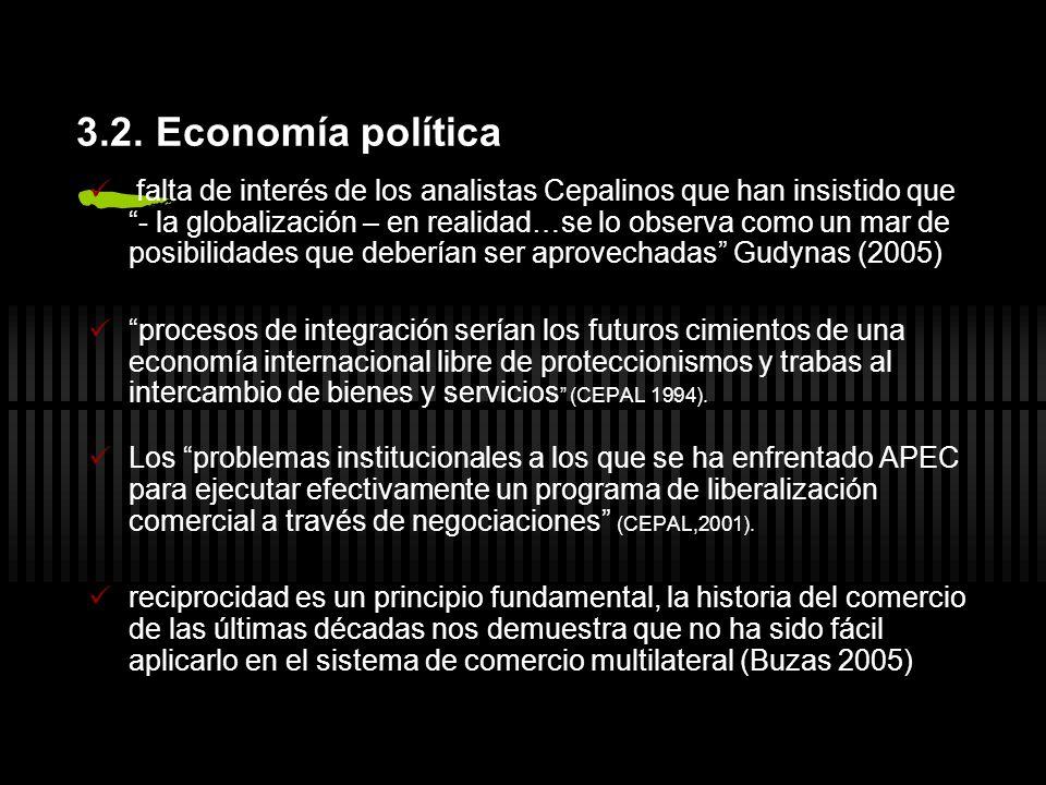 3.2. Economía política falta de interés de los analistas Cepalinos que han insistido que - la globalización – en realidad…se lo observa como un mar de