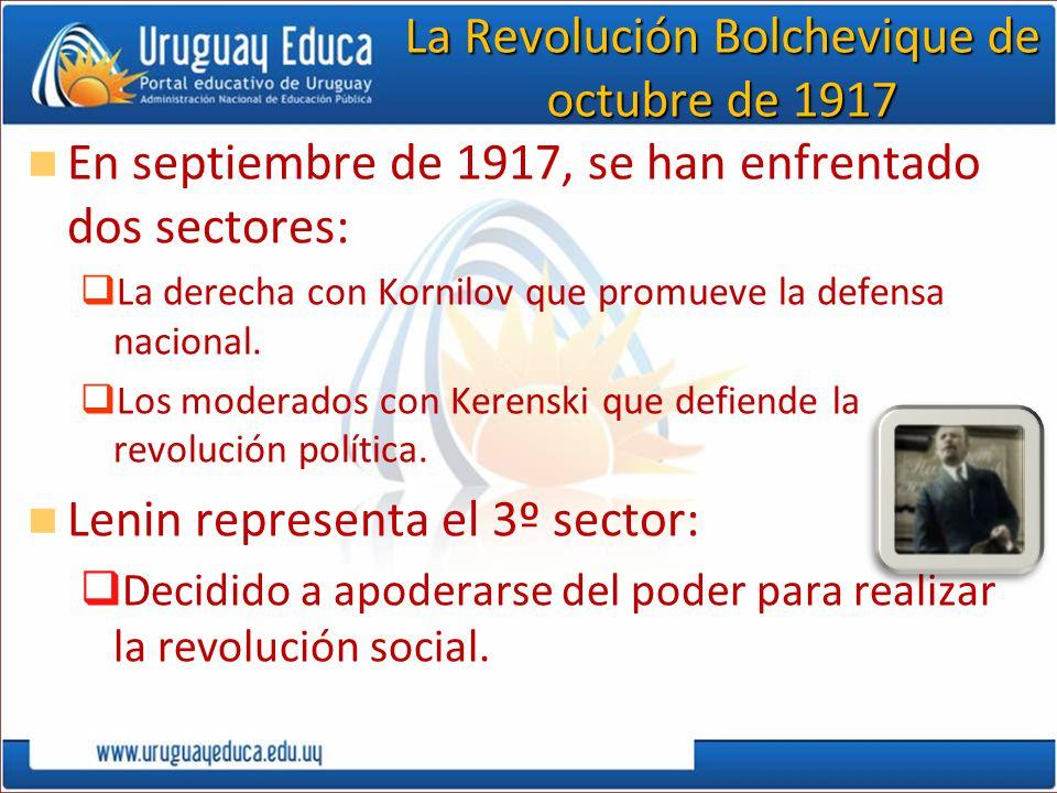 La Revolución Bolchevique de octubre de 1917 En septiembre de 1917, se han enfrentado dos sectores: La derecha con Kornilov que promueve la defensa na