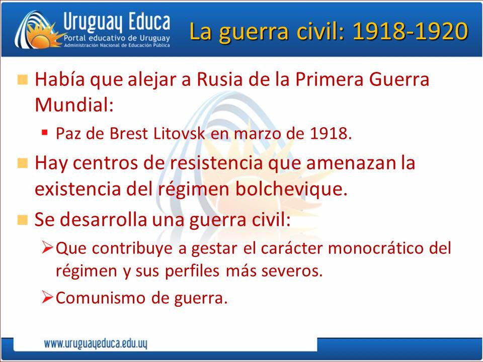 La guerra civil: 1918-1920 Había que alejar a Rusia de la Primera Guerra Mundial: Paz de Brest Litovsk en marzo de 1918. Hay centros de resistencia qu