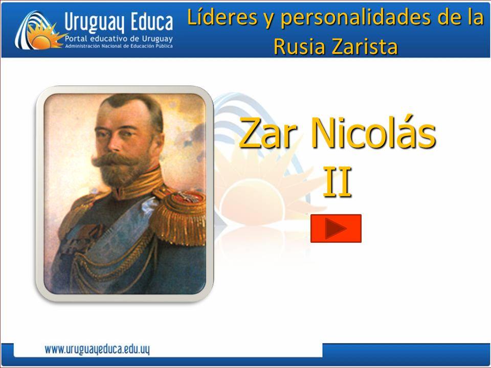 Líderes y personalidades de la Rusia Zarista Zar Nicolás II