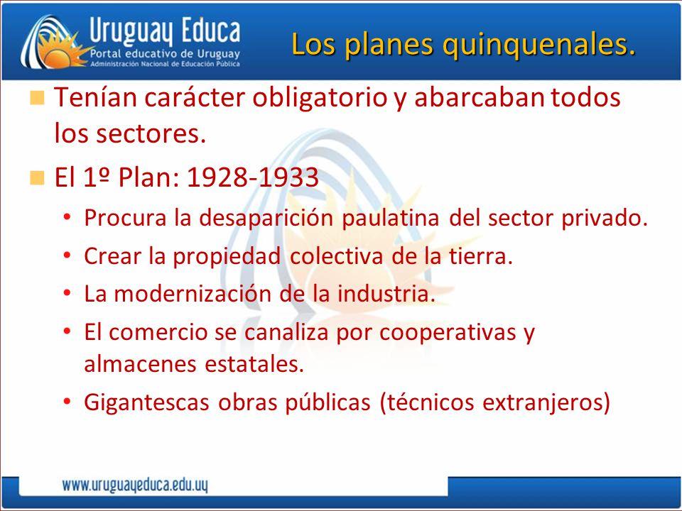 Los planes quinquenales. Tenían carácter obligatorio y abarcaban todos los sectores. El 1º Plan: 1928-1933 Procura la desaparición paulatina del secto