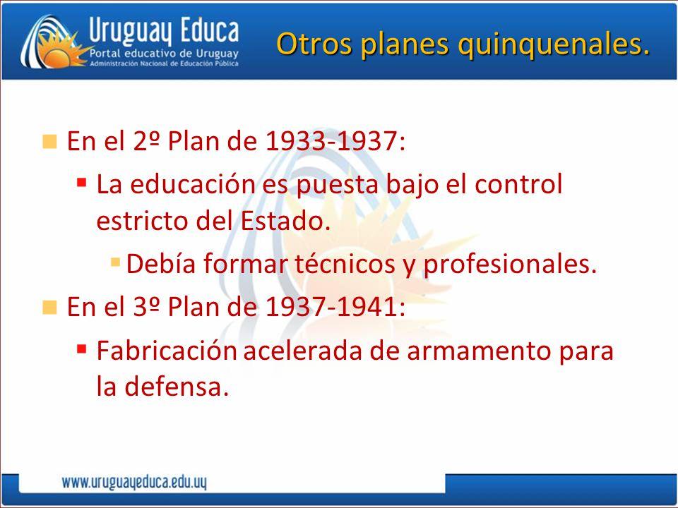 Otros planes quinquenales. En el 2º Plan de 1933-1937: La educación es puesta bajo el control estricto del Estado. Debía formar técnicos y profesional