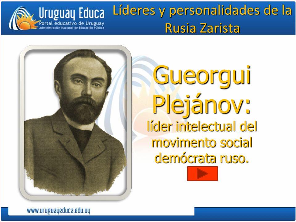 Gueorgui Plejánov: líder intelectual del movimento social demócrata ruso. Líderes y personalidades de la Rusia Zarista