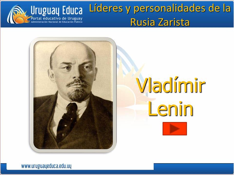 Vladímir Lenin Líderes y personalidades de la Rusia Zarista