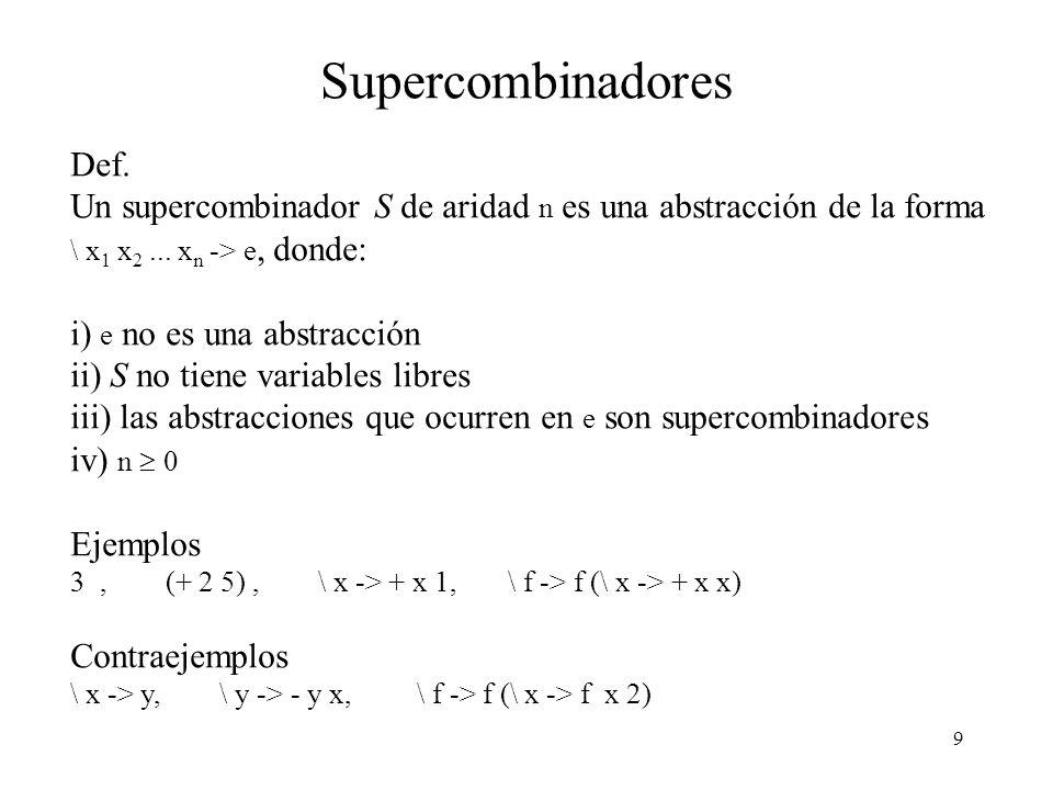 8 Weak Head Normal Form (2) Ejemplos: 3, Cons (id 5) ((\ x y -> x) f), + (- 4 3), \ x -> + 5 1 Definimos inductivamente la relación de ser un top-leve