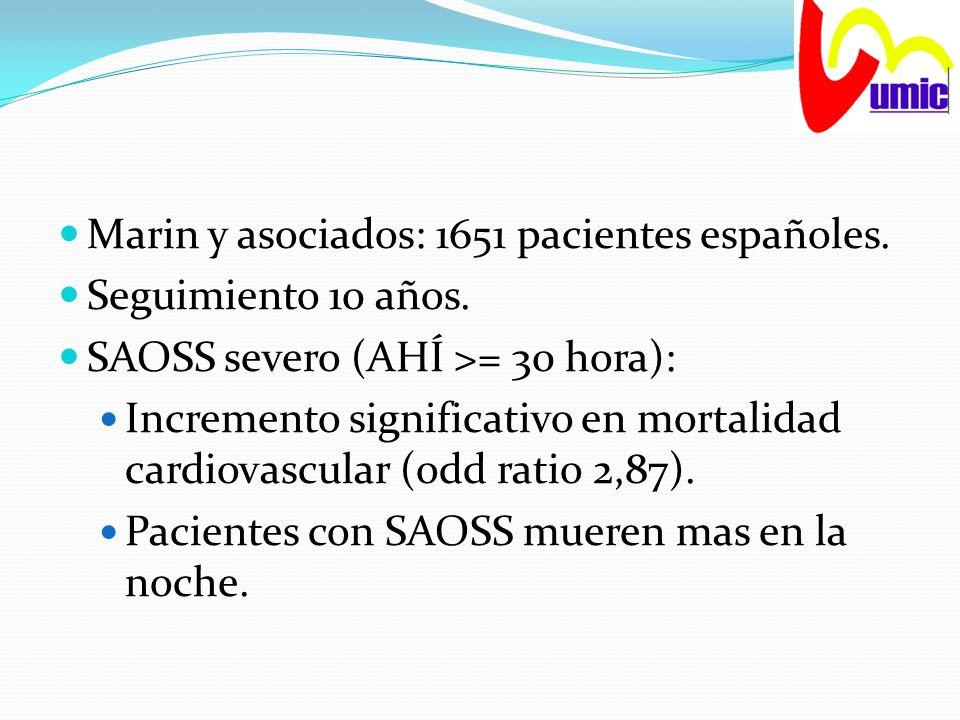 Marin y asociados: 1651 pacientes españoles. Seguimiento 10 años. SAOSS severo (AHÍ >= 30 hora): Incremento significativo en mortalidad cardiovascular