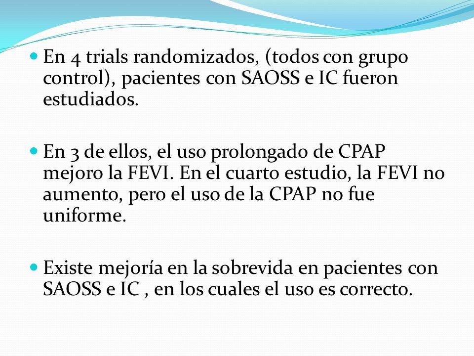 En 4 trials randomizados, (todos con grupo control), pacientes con SAOSS e IC fueron estudiados. En 3 de ellos, el uso prolongado de CPAP mejoro la FE