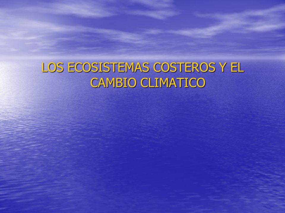 LOS ECOSISTEMAS COSTEROS Y EL CAMBIO CLIMATICO