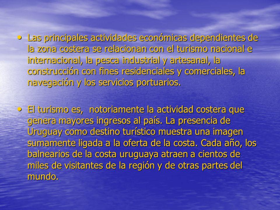 Las principales actividades económicas dependientes de la zona costera se relacionan con el turismo nacional e internacional, la pesca industrial y ar