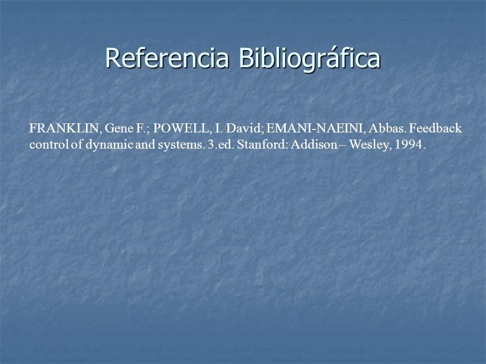 Referencia Bibliográfica FRANKLIN, Gene F.; POWELL, I.