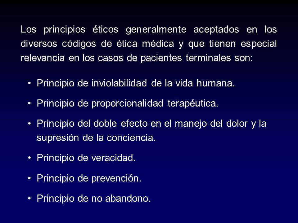 Los principios éticos generalmente aceptados en los diversos códigos de ética médica y que tienen especial relevancia en los casos de pacientes termin