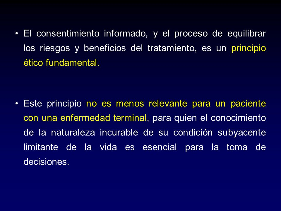 El consentimiento informado, y el proceso de equilibrar los riesgos y beneficios del tratamiento, es un principio ético fundamental. Este principio no