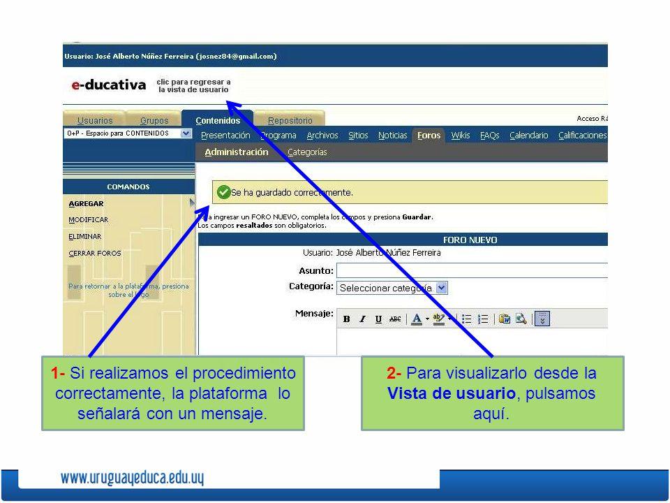 1- Si realizamos el procedimiento correctamente, la plataforma lo señalará con un mensaje.