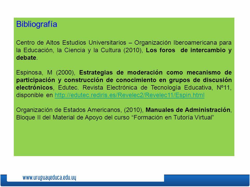 Bibliografía Centro de Altos Estudios Universitarios – Organización Iberoamericana para la Educación, la Ciencia y la Cultura (2010), Los foros de intercambio y debate.