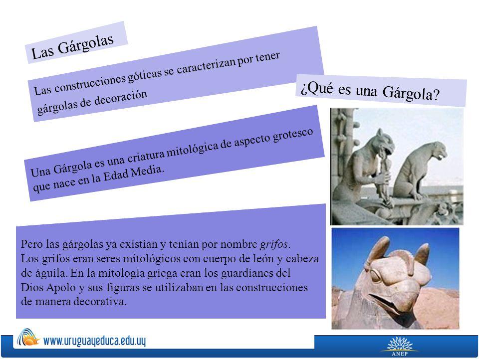 Las Gárgolas Las construcciones góticas se caracterizan por tener gárgolas de decoración ¿Qué es una Gárgola? Una Gárgola es una criatura mitológica d