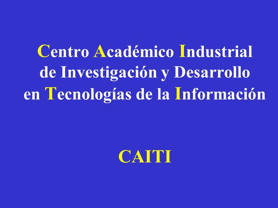 C entro A cadémico I ndustrial de Investigación y Desarrollo en T ecnologías de la I nformación CAITI