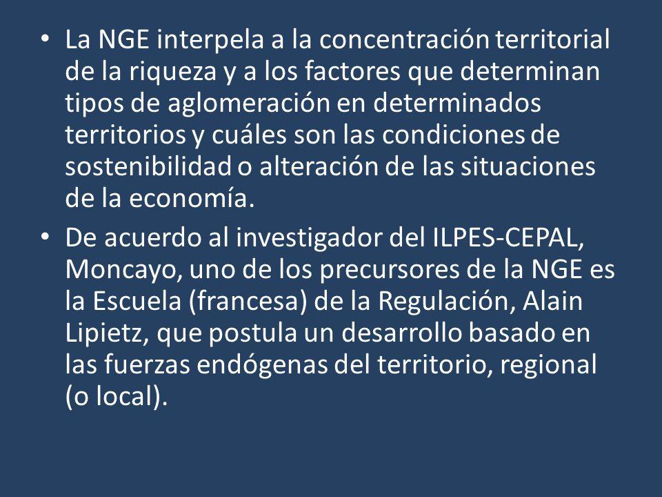 La NGE interpela a la concentración territorial de la riqueza y a los factores que determinan tipos de aglomeración en determinados territorios y cuáles son las condiciones de sostenibilidad o alteración de las situaciones de la economía.