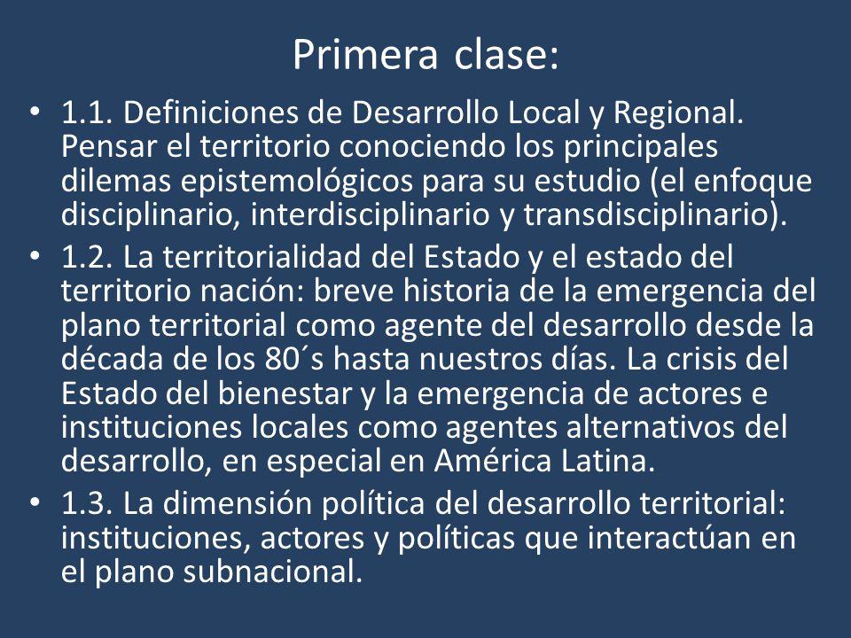 Primera clase: 1.1. Definiciones de Desarrollo Local y Regional. Pensar el territorio conociendo los principales dilemas epistemológicos para su estud