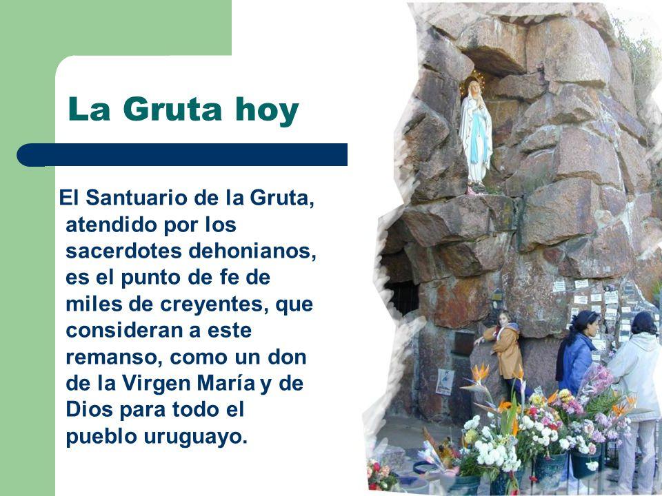 La Gruta hoy El Santuario de la Gruta, atendido por los sacerdotes dehonianos, es el punto de fe de miles de creyentes, que consideran a este remanso,