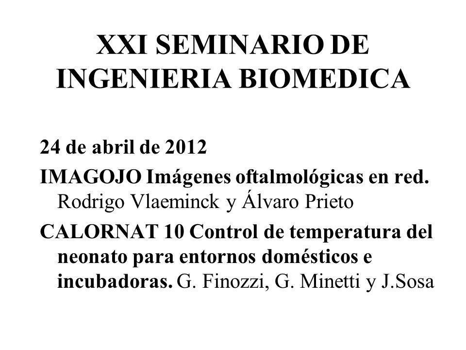 XXI SEMINARIO DE INGENIERIA BIOMEDICA 24 de abril de 2012 IMAGOJO Imágenes oftalmológicas en red. Rodrigo Vlaeminck y Álvaro Prieto CALORNAT 10 Contro
