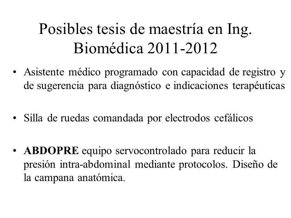 Posibles tesis de maestría en Ing. Biomédica 2011-2012 Asistente médico programado con capacidad de registro y de sugerencia para diagnóstico e indica