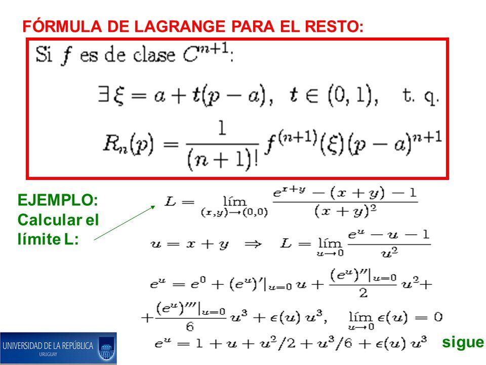 FÓRMULA DE LAGRANGE PARA EL RESTO: EJEMPLO: Calcular el límite L: sigue