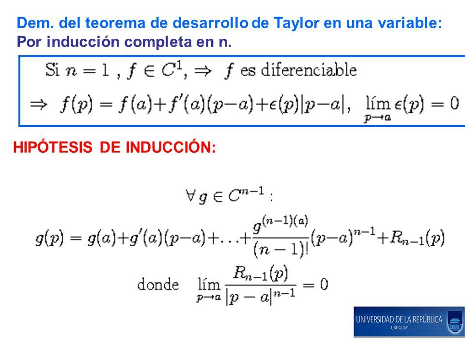 Dem. del teorema de desarrollo de Taylor en una variable: Por inducción completa en n. HIPÓTESIS DE INDUCCIÓN:
