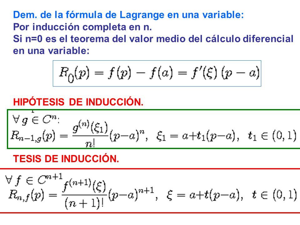 Dem. de la fórmula de Lagrange en una variable: Por inducción completa en n. Si n=0 es el teorema del valor medio del cálculo diferencial en una varia