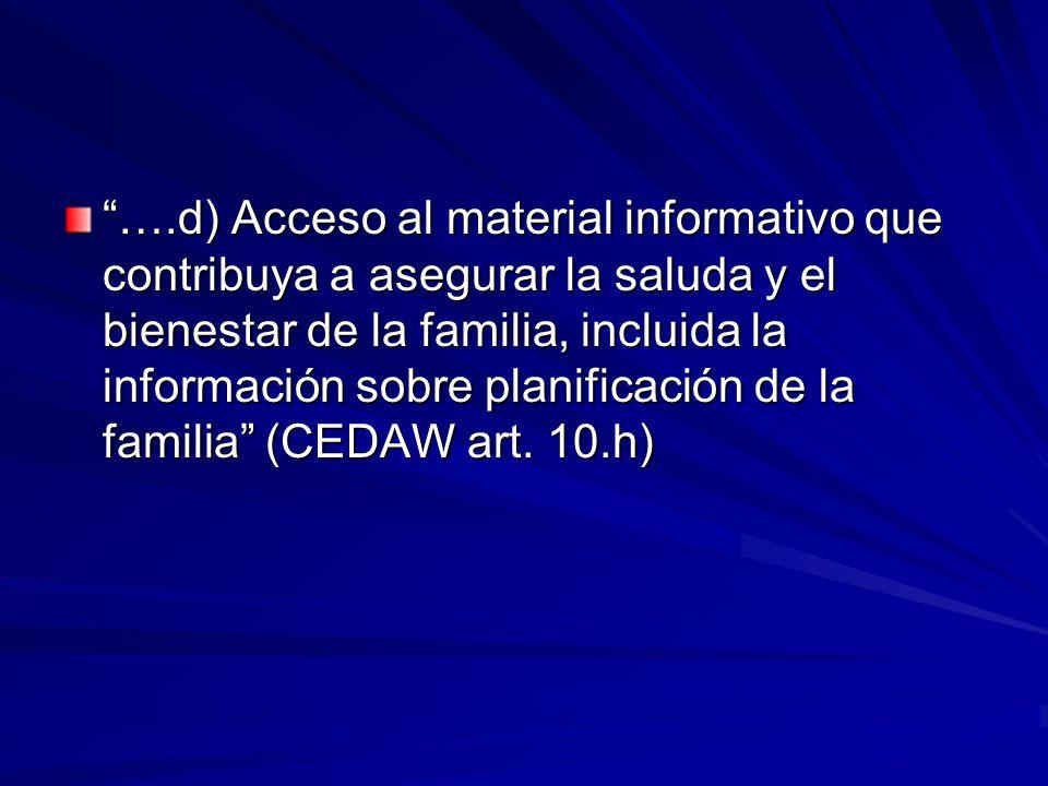….d) Acceso al material informativo que contribuya a asegurar la saluda y el bienestar de la familia, incluida la información sobre planificación de l