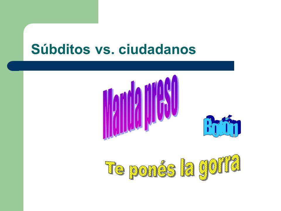 Súbditos vs. ciudadanos