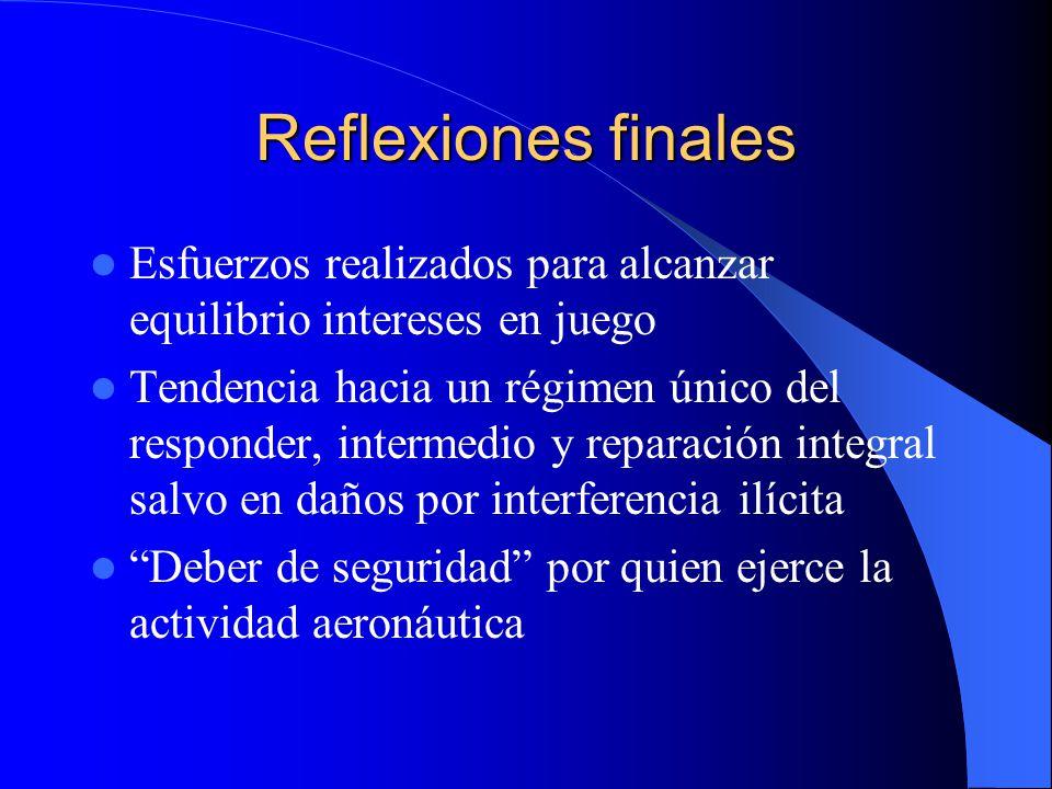 Reflexiones finales Esfuerzos realizados para alcanzar equilibrio intereses en juego Tendencia hacia un régimen único del responder, intermedio y repa