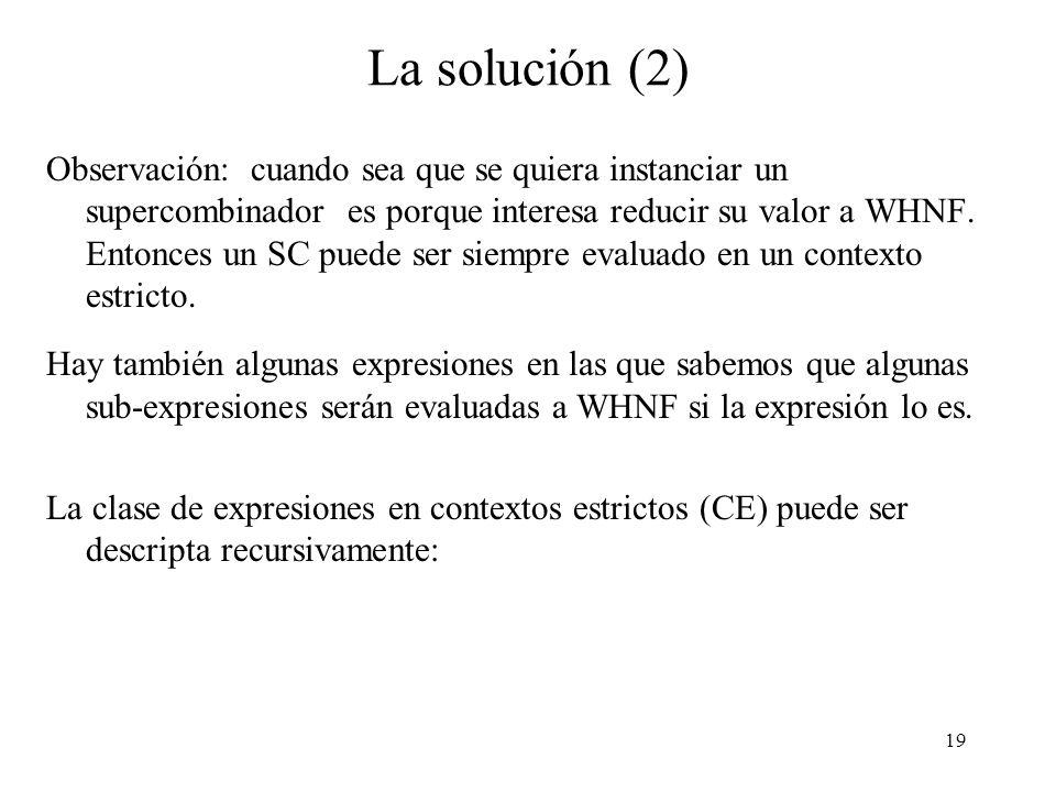 18 La solución La solución al problema anterior es controlar el contexto en que una expresión ocurre.