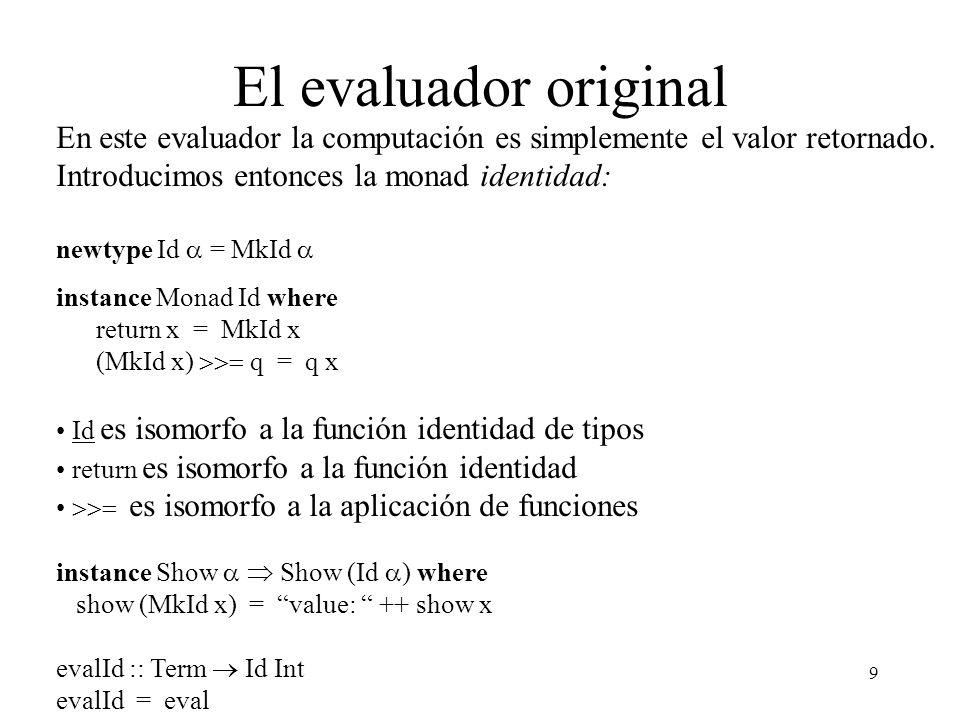 10 Manejo de errores Para agregar manejo de errores tomamos el evaluador monádico y reemplazamos el término return (x div y) por una expresión condicional.