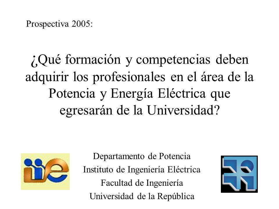 ¿ Qué formación y competencias deben adquirir los profesionales en el área de la Potencia y Energía Eléctrica que egresarán de la Universidad.