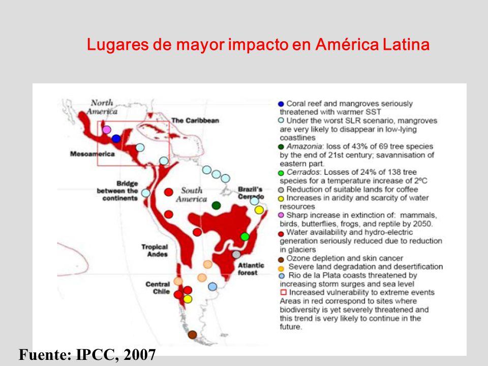 Lugares de mayor impacto en América Latina Fuente: IPCC, 2007