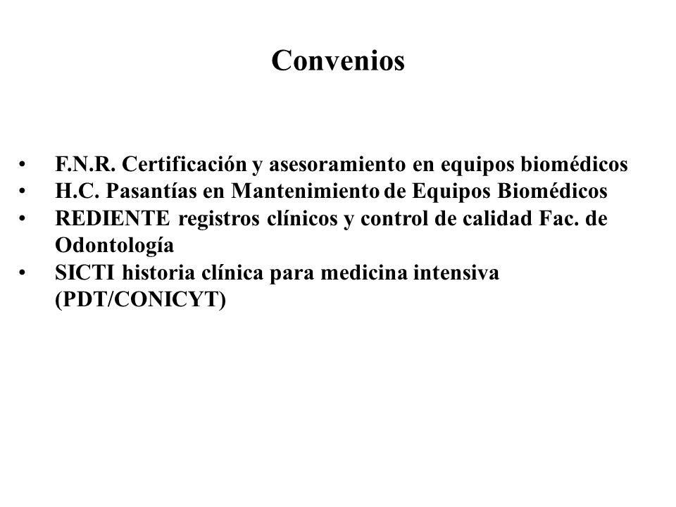 Convenios F.N.R. Certificación y asesoramiento en equipos biomédicos H.C. Pasantías en Mantenimiento de Equipos Biomédicos REDIENTE registros clínicos