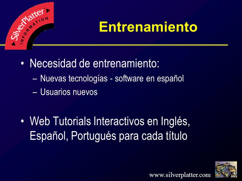 Entrenamiento Necesidad de entrenamiento: –Nuevas tecnologías - software en español –Usuarios nuevos Web Tutorials Interactivos en Inglés, Español, Portugués para cada título