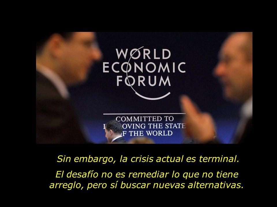 Sin embargo, la crisis actual es terminal. El desafío no es remediar lo que no tiene arreglo, pero sí buscar nuevas alternativas.