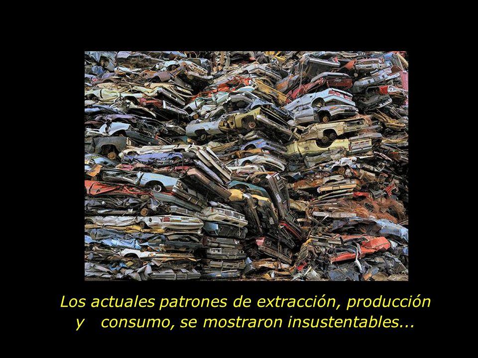 Los actuales patrones de extracción, producción y consumo, se mostraron insustentables...