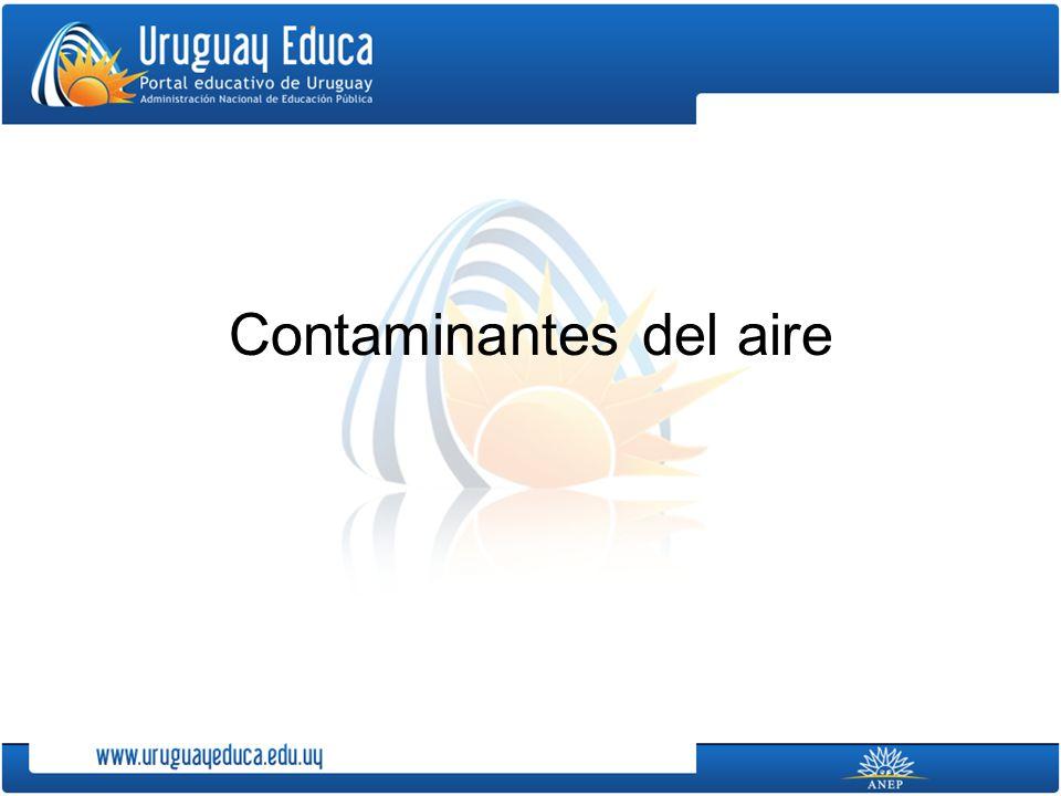 Contaminantes Son sustancias que cuando están presentes en la atmósfera, afectan de manera adversa la salud de animales, plantas o vida microbiana; dañan materiales, o interfieren con el disfrute de la vida y el uso de propiedades.